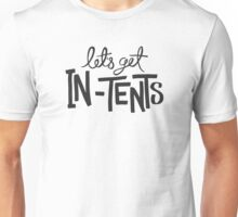 Let's Get In-Tents Unisex T-Shirt