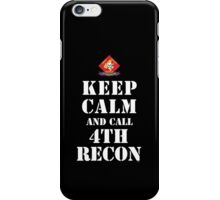 KEEP CALM AND CALL 4TH RECON iPhone Case/Skin