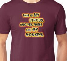 This is MY CiRcUs! Unisex T-Shirt