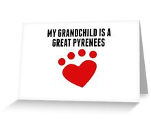 My Grandchild Is A Great Pyrenees Greeting Card