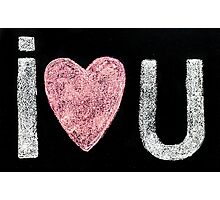 I love you message Photographic Print