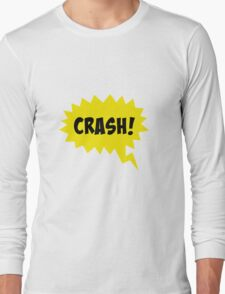 crash! Long Sleeve T-Shirt
