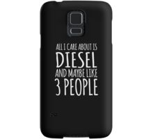 Cool 'All I Care About Is Diesel And Maybe Like 3 People' Tshirt, Accessories and Gifts Samsung Galaxy Case/Skin