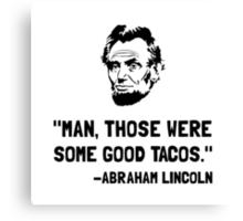 Lincoln Good Tacos Canvas Print