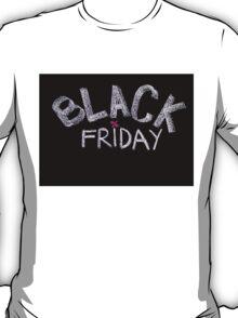 Black Friday advertisement handwritten with chalk T-Shirt