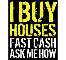 Cool 'I Buy Houses, Fast Cash, Ask Me How' Billboard T-Shirt Photographic Print