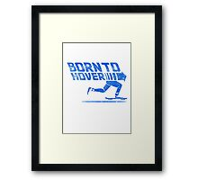 Born To Hover Blue (Distressed) Framed Print