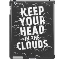Keep Your Head in the Clouds iPad Case/Skin
