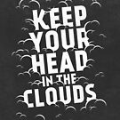 Keep Your Head in the Clouds by Zeke Tucker