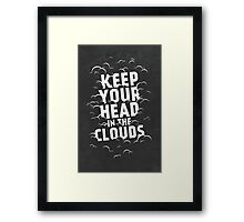 Keep Your Head in the Clouds Framed Print