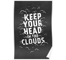 Keep Your Head in the Clouds Poster