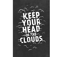 Keep Your Head in the Clouds Photographic Print