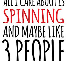 Cool 'All I Care About Is Spinning And Maybe Like 3 People' Tshirt, Accessories and Gifts by Albany Retro