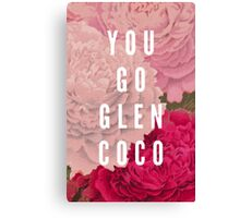 You Go Glen Coco Canvas Print