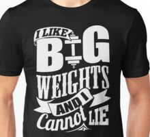 I Like Big Weights & I Cannot Lie Gym Fitness Unisex T-Shirt