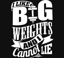 I Like Big Weights & I Cannot Lie Gym Fitness Unisex T-Shirt