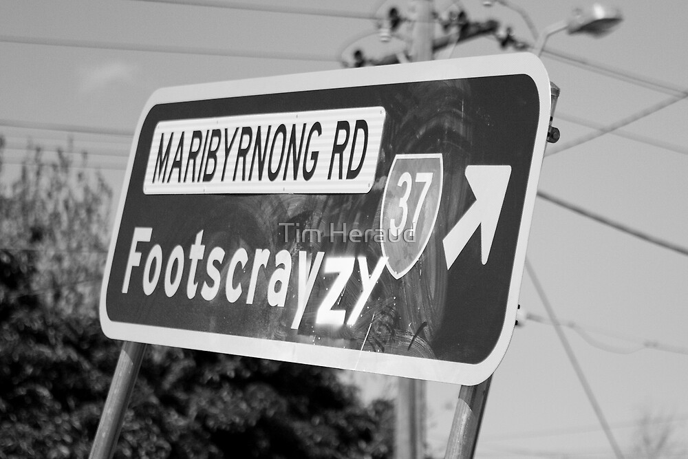 Footscrayzy by Tim Heraud