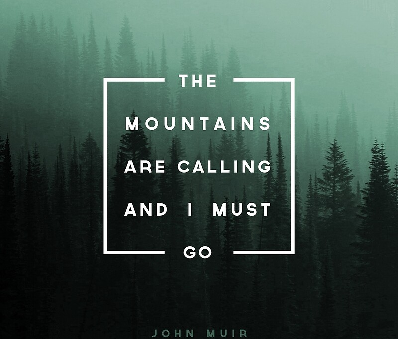 The mountains are calling and i must go mugs redbubble for The mountains are calling and i must go metal sign