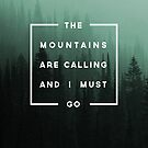 The Mountains are Calling & I Must Go by Zeke Tucker