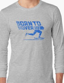 Born To Hover Blue (Distressed) Long Sleeve T-Shirt
