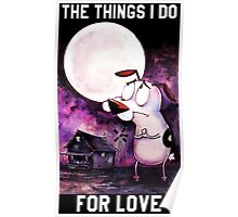 COURAGE - THE THINGS I DO FOR LOVE Poster