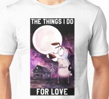 COURAGE - THE THINGS I DO FOR LOVE Unisex T-Shirt