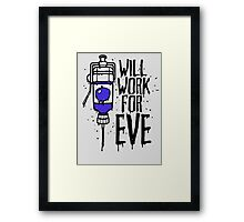 Will Work For Eve Framed Print