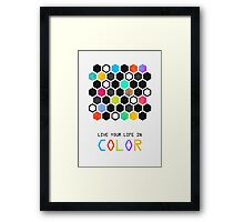 Live your life in color Framed Print