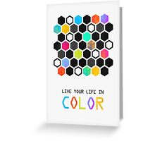 Live your life in color Greeting Card