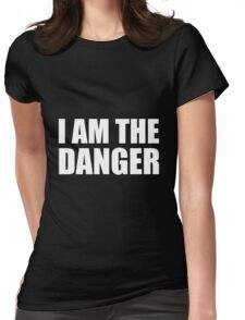 I Am The Danger- Breaking Bad Womens Fitted T-Shirt