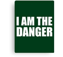 I Am The Danger- Breaking Bad Canvas Print