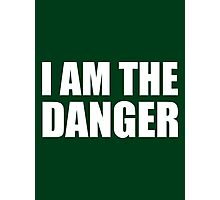 I Am The Danger- Breaking Bad Photographic Print