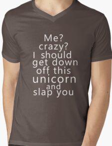 Me? Crazy? I should get down off this unicorn and slap you (white) Mens V-Neck T-Shirt