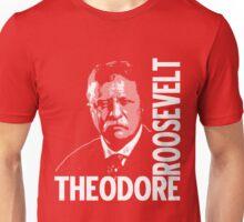 THEODORE ROOSEVELT-26TH U.S PRESIDENT Unisex T-Shirt