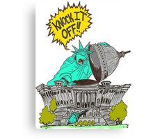 Knock it Off Washington! Canvas Print