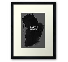 The Battle is Coming Framed Print
