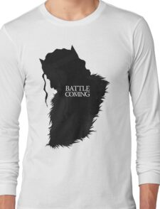 The Battle is Coming Long Sleeve T-Shirt