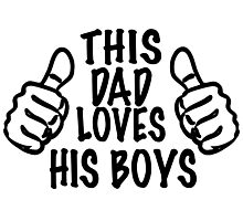 LOVE HIS BOYS  Photographic Print
