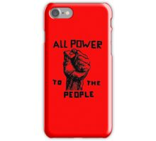 ALL POWER TO THE PEOPLE iPhone Case/Skin