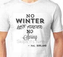 no winter lasts forever Unisex T-Shirt
