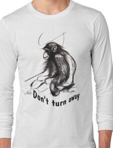 don't turn away Long Sleeve T-Shirt