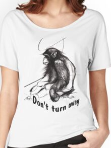 don't turn away Women's Relaxed Fit T-Shirt