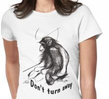 don't turn away Womens Fitted T-Shirt