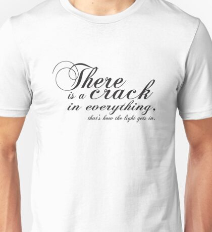 there is a crack Unisex T-Shirt