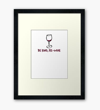 Be kind, re-wine Framed Print