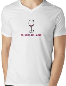 Be kind, re-wine Mens V-Neck T-Shirt