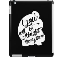 There there iPad Case/Skin