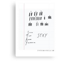 STAY - Interstellar notebook Canvas Print