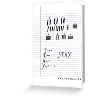 STAY - Interstellar notebook Greeting Card