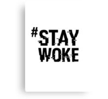 #STAYWOKE Canvas Print